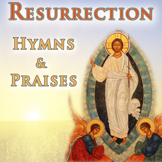 Resurrection  hymns   praises